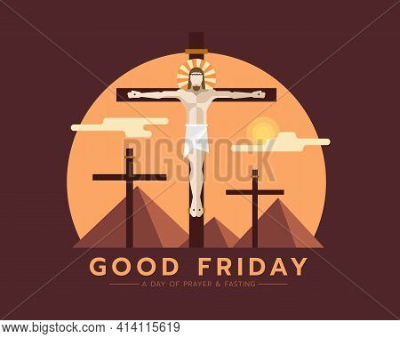 Good Friday, A Day Of Prayer And Fasting Text - Jesus Christ Crucified On The Cross Vector And Sunse