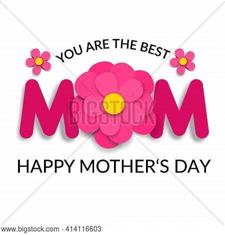 Mothers Day Greeting Card With Text You Are The Best Mom And Letter O Made Of Pink Paper Cut Out Flo