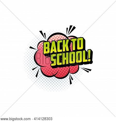 Pop Art Burst Cloud Back To School Lettering Isolated Icon. Vector Invitation To Study Banner With H