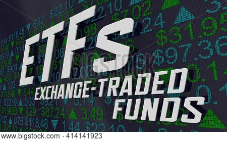 ETFs Exchange-Traded Funds Stock Market Investment Prices Ticker 3d Illustration