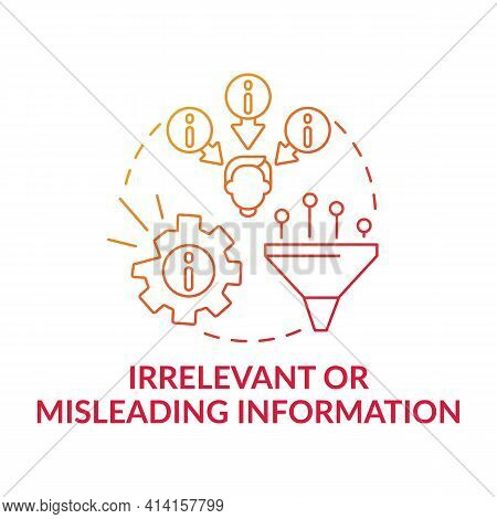Irrelevant Or Misleading Information Red Gradient Concept Icon. Problem With Critical Thinking. Fals