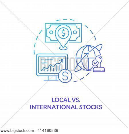 Local Vs. International Stocks Concept Icon. Stock Type Idea Thin Line Illustration. Markets Develop