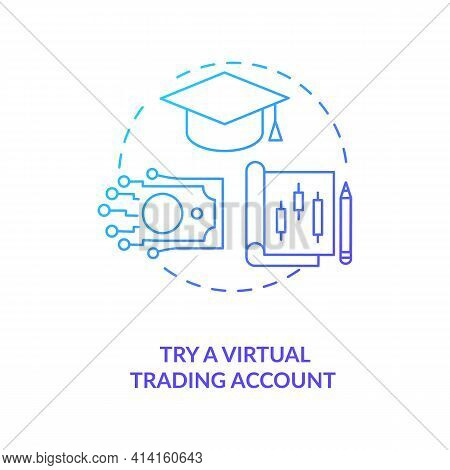 Trying Virtual Trading Account Concept Icon. Simulated Investing Idea Thin Line Illustration. Real M