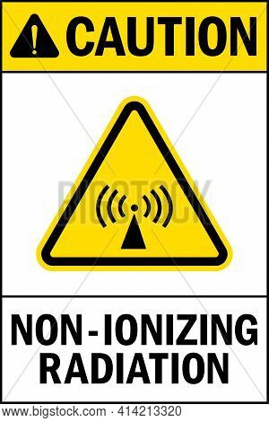 Caution Non-ionizing Radiation Warning Sign. Health Safety Signs And Symbols.
