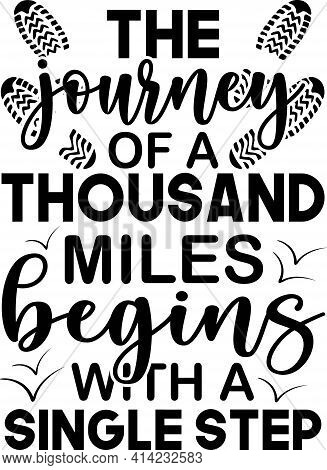 A Journey Of A Thousand Miles Begins With A Single Step. Vector Art.