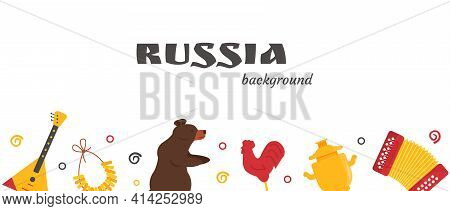 Banner With Russian National Attributes Isolated On White Background. Russia Background With Typical