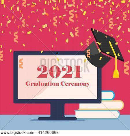 Graduation 2021. Flat Design Colorful Vector Illustration Concept For Distance Education, Online Lea