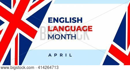 English Language Month. Vector Greeting Banner For Social Media, Poster, Card, Flyer. Text English L