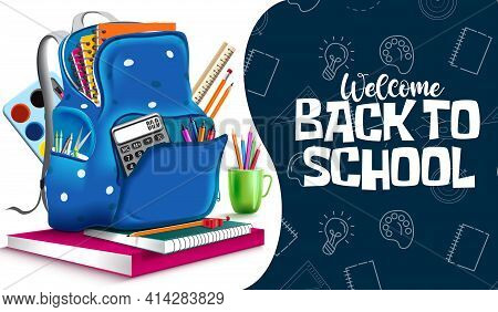 Back To School Vector Banner Template. Welcome Back To School Text With Bag, Notebook And Color Pens