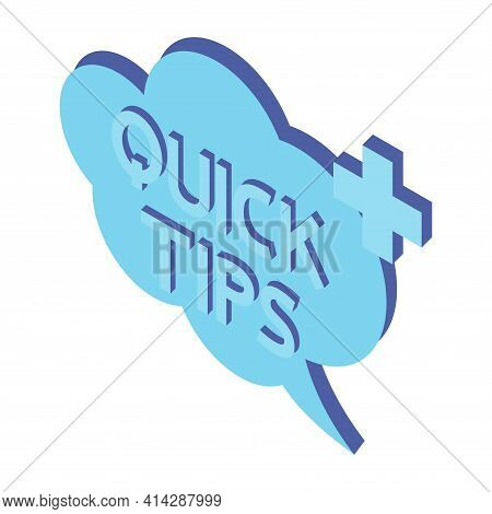 Medical Quick Tips. Blue Speech Bubble With Letters Quick Tips Inside. Helpful Idea, Solution And Tr