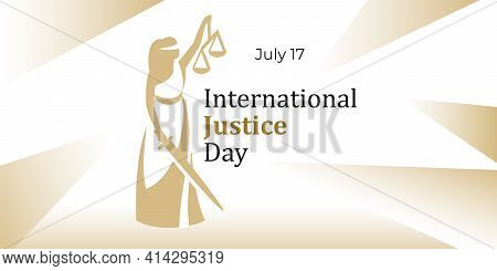 International Justice Day. Vector Banner, Poster, Card For Social Networks And Online Media. The Tex