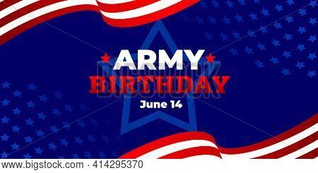 Us Army Birthday. Vector Banner, Poster, Illustration For Online And Social Media. The Text Of The A