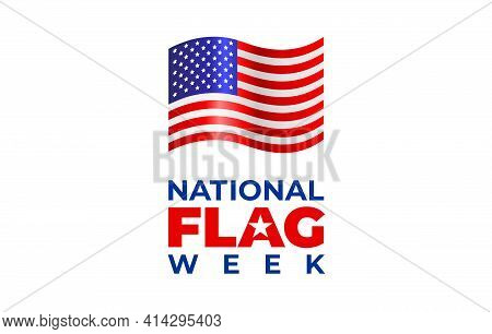 National Flag Week. Vector Banner, Poster, Illustration, Image For Social Media. A Concept With A Fl