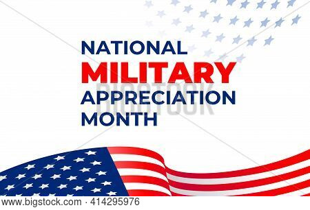 National Military Appreciation Month. Vector Banner, Poster, Card For Social Networks, Media With Th