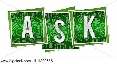Ask Text Written Over Green Blocks Background.