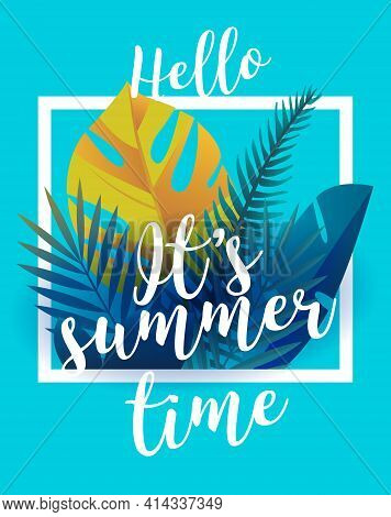 Traveling Template Poster, Vector Illustration. Party Poster With Palm Leaf And Lettering Hello Summ