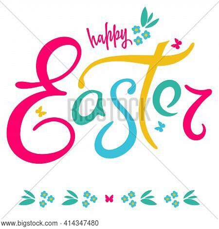 Handwritten Multicolored Lettering With The Wish Of A Happy Easter