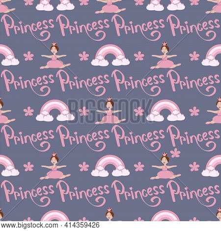 Vector Seamless Pattern With A Picture Of A Little Princess In A Tutu, A Rainbow And The Inscription