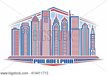 Vector Illustration Of Philadelphia, Horizontal Poster With Outline Design Philadelphia City Scape,