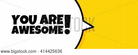 Speech Bubble Banner With You Are Awesome Text. Loudspeaker. For Business, Marketing And Advertising