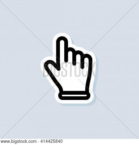 Hand Pointer Sticker. Clicking Cursor Icon. Clicking Finger Icon, Hand Pointer. Vector On Isolated W