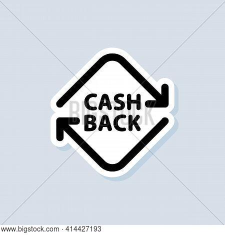 Cashback Sticker. Return Money. Financial Services, Money Refund, Return On Investment. Cash Back Re