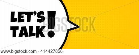 Speech Bubble Banner With Let Is Talk Text. Loudspeaker. For Business, Marketing And Advertising. Ve