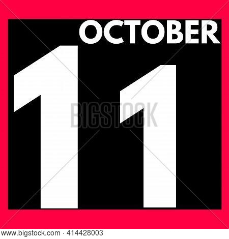 October 11 . Modern Daily Calendar Icon .date ,day, Month .calendar For The Month Of October