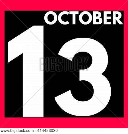 October 13 . Modern Daily Calendar Icon .date ,day, Month .calendar For The Month Of October
