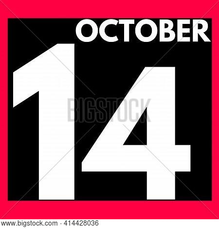 October 14 . Modern Daily Calendar Icon .date ,day, Month .calendar For The Month Of October