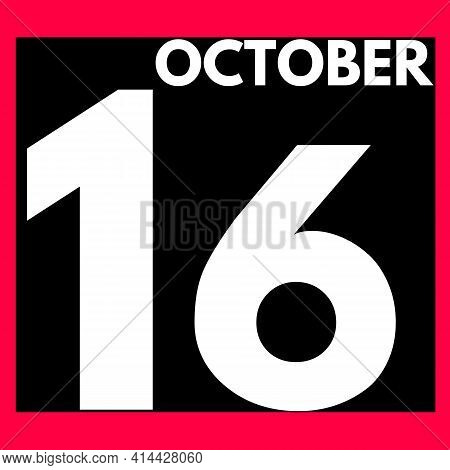 October 16 . Modern Daily Calendar Icon .date ,day, Month .calendar For The Month Of October