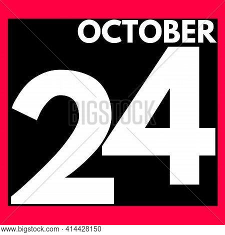 October 24 . Modern Daily Calendar Icon .date ,day, Month .calendar For The Month Of October