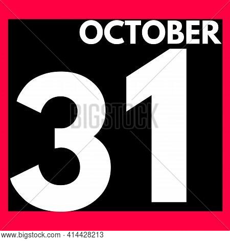 October 31 . Modern Daily Calendar Icon .date ,day, Month .calendar For The Month Of October
