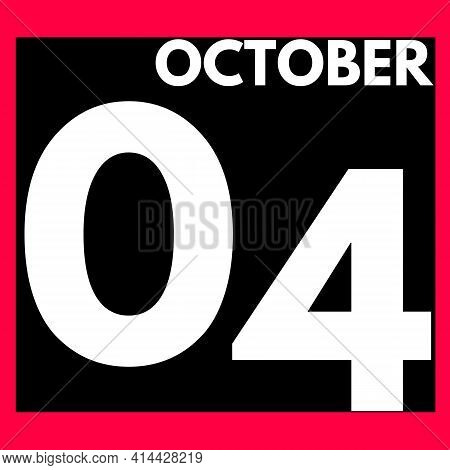 October 4 . Modern Daily Calendar Icon .date ,day, Month .calendar For The Month Of October