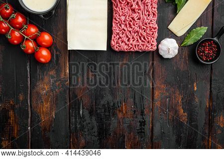 Raw Lasagna Ingredients And Pasta  Set, On Old Dark  Wooden Table Background, Top View, Flat Lay, Wi