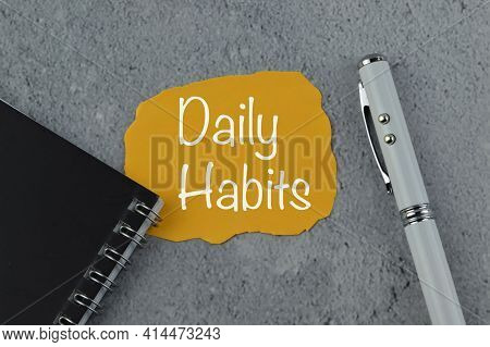 Memo Note Written With Text Daily Habits.