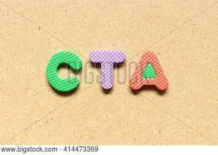 Foam Alphabet Letter In Word Cta (abbreviation Of Call To Action Or Chartered Tax Adviser) On Wood B