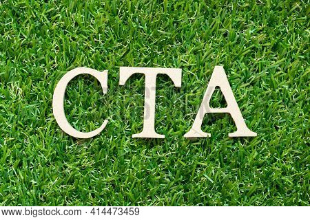 Alphabet Letter In Word Cta (abbreviation Of Call To Action Or Chartered Tax Adviser) On Green Grass