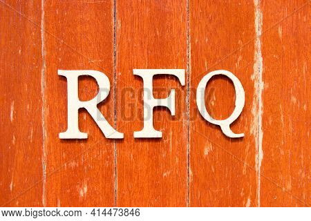 Alphabet Letter In Word Rfq (abbreviation Of Request For Quotation) On Old Red Color Wood Plate Back