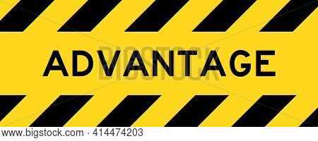 Yellow And Black Color With Line Striped Label Banner With Word Advantage