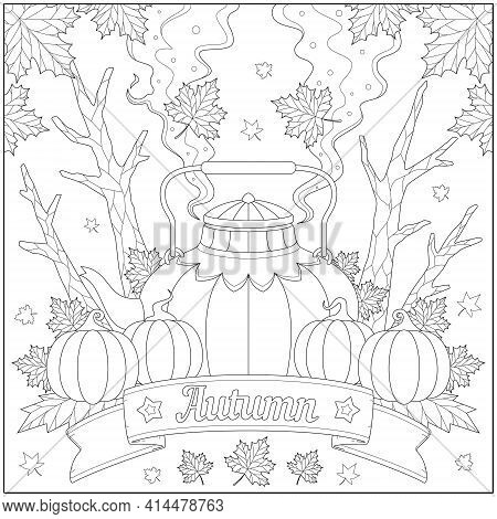 Fantasy And Fancy Autumn Kettle With Pumpkin And Leaves. Learning And Education Coloring Page Illust