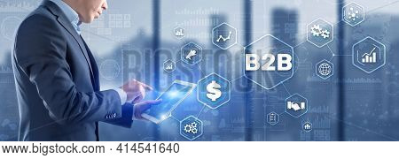 Business To Business B2b. Business Model On Virtual Screen