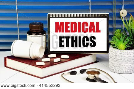 Medical Ethics. Text Inscription In The Plate. Rules And Norms, The Doctrine Of Moral Activity In He