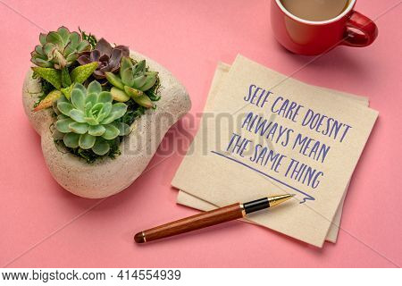 self care does not always mean the same thing - inspirational handwriting on a napkin with a cup of coffee, healthy lifestyle and personal development concept
