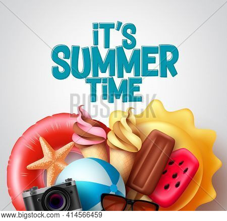 Summer Time Vector Design. It's Summer Time Text With Tropical Food And Beach Elements Like Ice Crea