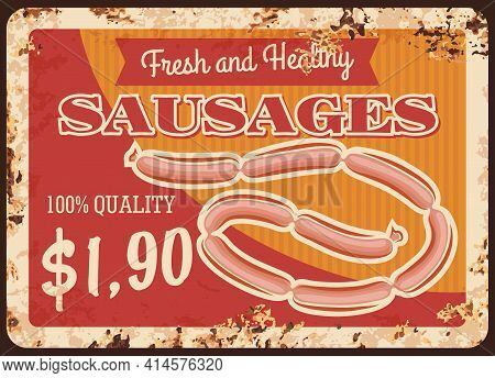 Sausages Chain Rusty Metal Plate Vector Fresh And Healthy Meat Production Vintage Rust Tin Sign. Bar