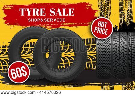 Tyre Sale Vector Store Promo Poster With 3d Tires And Grunge Black Track Tread Marks. Rubber Protect