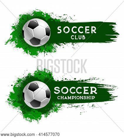 Soccer Club Football Ball, Sport Championship Cup, Team World Tournament, Vector Banner. Soccer Or F