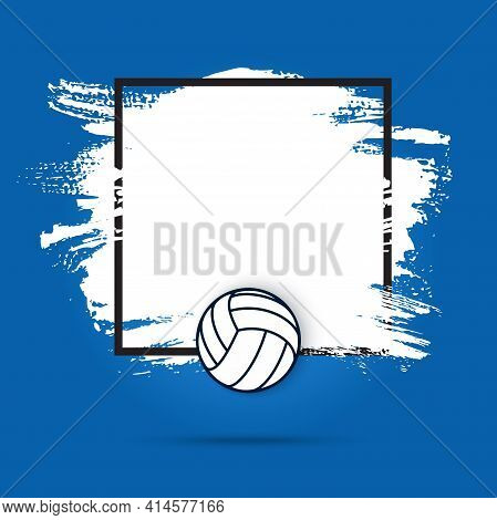 Frame With Volleyball Ball And White Grunge Spot, Vector Black Border On Blue Background. Empty Fram