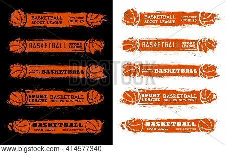 Basketball Sport League Flyers With Ball And Grunge Strokes. Vector Invitations For Sports Champions